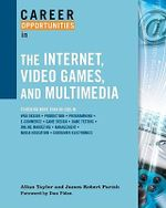 Career Opportunities in the Internet, Video Games, and Multimedia : Career Opportunities (Paperback) - Allan Taylor