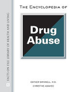 The Encyclopedia of Drug Abuse : Facts on File Library of Health and Living - Esther Gwinnell