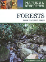 Forests : More Than Just Trees : Natural Resources - Julie Kerr Casper
