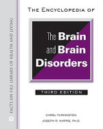 The Encyclopedia of the Brain and Brain Disorders : Facts on File Library of Health & Living - Carol Turkington