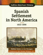 Spanish Settlement in North America, 1822-1898 : 1822-1898 - Matthew Katchur