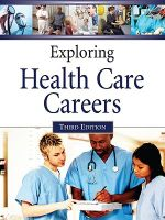 Exploring Health Care Careers : Third Edition : Volumes 1-2 - Ferguson