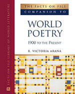 The Facts on File Companion to World Poetry : 1900 to the Present : Facts on File Library of World Literature - R. Victoria Arana