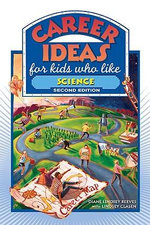 Career Ideas for Kids Who Like Science - Diane Lindsey Reeves