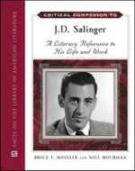 Critical Companion to J.D. Salinger : A Literary Reference to His Life and Work - Facts on File