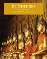 Buddhism : World Religions : Third Edition - Madhu Bazaz Wangu
