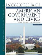 Encyclopedia of American Government and Civics : Facts on File Library on American History - Michael A. Genovese