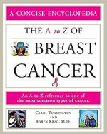 The A to Z of Breast Cancer : A Helpful Reference to One of the Most Common Types of Cancer - Carol Turkington