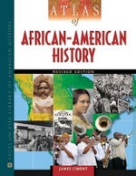 Atlas of African-American History : A Historical Geography of Missouri's Ste.Genevieve... - James Ciment