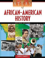 Atlas of African-American History : Maps, Race and Identity - James Ciment