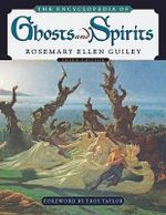 The Encyclopedia of Ghosts and Spirits : Ghosts and Strange Phenomena of the Gem State - Rosemary Ellen Guiley