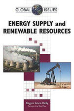 Energy Supply and Renewable Resources : The Passion, the People, and the Politics of the N... - Regina Anne Kelly