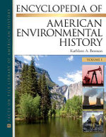 Encyclopedia of American Environmental History : Volumes 1 - 4 - Kathleen a Brosnan