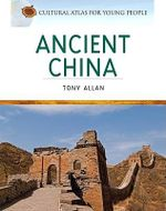 Ancient China : Life, Myth and Art - Tony Allan