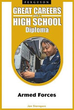 Great Careers with a High School Diploma : Armed Forces - Jon Sterngass
