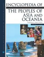Encyclopedia of the Peoples of Asia and Oceania : Facts on File Library of World History - Barbara A. West