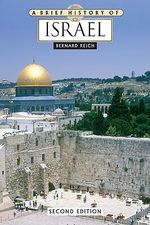 A Brief History of Israel : Brief History Of... (Checkmark Books) - Bernard Reich