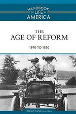 The Age of Reform : 1890 to 1920 - Golson Books