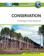 Conservation: Protecting Our Plant Resources : Green Technology - Anne E. Maczulak