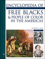 Encyclopedia of Free Blacks & People of Color in the Americas 2 Volume Set : Facts on File Library of American History - Stewart R. King