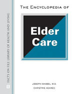 The Encyclopedia of Elder Care - Joseph Kandel