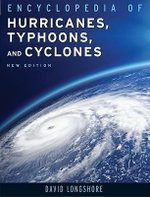Encyclopedia of Hurricanes, Typhoons, and Cyclones : Science Encyclopedia Ser. - David Longshore