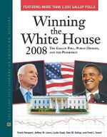 Winning the White House 2008 : The Gallup Poll, Public Opinion, and the Presidency : Facts on File Library American History - Frank Newport