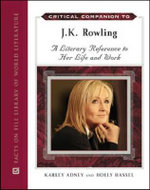Critical Companion to J.K. Rowling : A Literary Reference to Her Life and Work - Facts on File