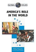 America's Role in the World : Global Issues - Phillip Margulies