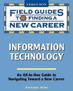 Information Technology : Field Guides to Finding a New Career - Amanda Kirk
