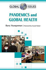 Pandemics and Global Health : Global Issues - Barry Youngerman