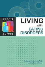 Living With Eating Disorders : Teen's Guides - Sheila A. Cooperman