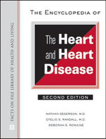 The Encyclopedia of the Heart and Heart Disease : Facts on File Library of Health & Living - Otelio S Randall