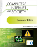 Computer Ethics : Computers, Internet, and Society - Robert Plotkin