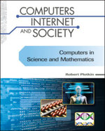 Computers in Science and Mathematics : Computers, Internet, and Society - Robert Plotkin