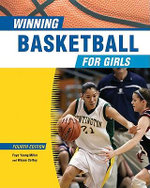Winning Basketball For Girls : Fourth Edition - Faye Young Miller