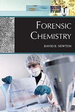 Forensic Chemistry : New Chemistry - David E. Newton