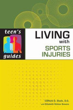 Living with Sports Injuries : Teen's Guides - Clifford D. Stark
