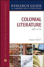 Colonial Literature : 1607-1776 : Facts on File Library of American Literature