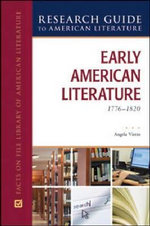 Early American Literature : 1776-1820 : Facts on File Library of American Literature - Angela Vietto