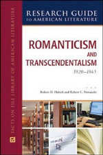 Romanticism and Transcendentalism : 1820-1865 : Facts on File Library of American Literature - Robert D. Habich