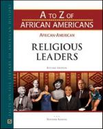 African-American Religious Leaders : A to Z of African Americans - Facts on File