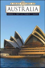 A Brief History of Australia : Brief History - Barbara A. West