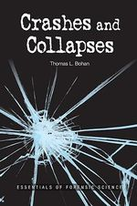 Crashes and Collapses : Essentials of Forensic Science - Thomas L. Bohan