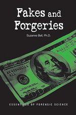 Fakes and Forgeries : Essentials Of Forensic Science - Suzanne Bell