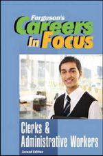 Clerks and Administrative Workers : Ferguson's Careers in Focus - Ferguson
