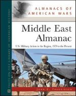Middle East Almanac : U.S. Military Action in the Region, 1979 to the Present - John C. Fredriksen