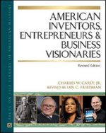 American Inventors, Entrepreneurs, and Business Visionaries : Facts on File library of American History - Charles W. Carey