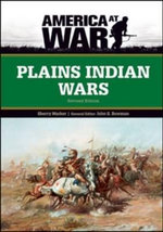 Plains Indian Wars : America at War - Sherry Marker