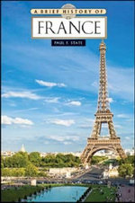 A Brief History of France : Brief History Of... (Checkmark Books) - Paul F. State